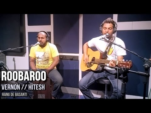 Roobaroo (Rang De Basanti) - Vernon & Hitesh Cover