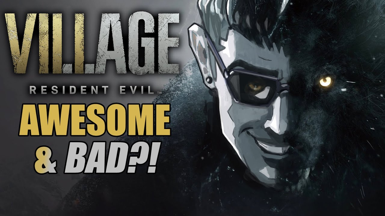 Why Is Resident Evil Village SO AWESOME?! And... BAD?!