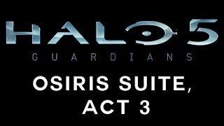 Halo 5: Guardians OST - Osiris Suite, Act 3