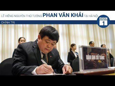 Lễ viếng nguyên Thủ tướng Phan Văn Khải tại Hà Nội   VTC1