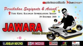 LIVE JAWARA//JOHAN//Toro Kidul Kacangan Sumberlawang Sragen