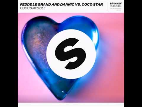 Fedde Le Grand & Dannic vs. CoCo Star - Coco's Miracle (Club Mix)