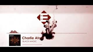 Charlie Atom - Black Magic (Original Mix)[Ensis Records]