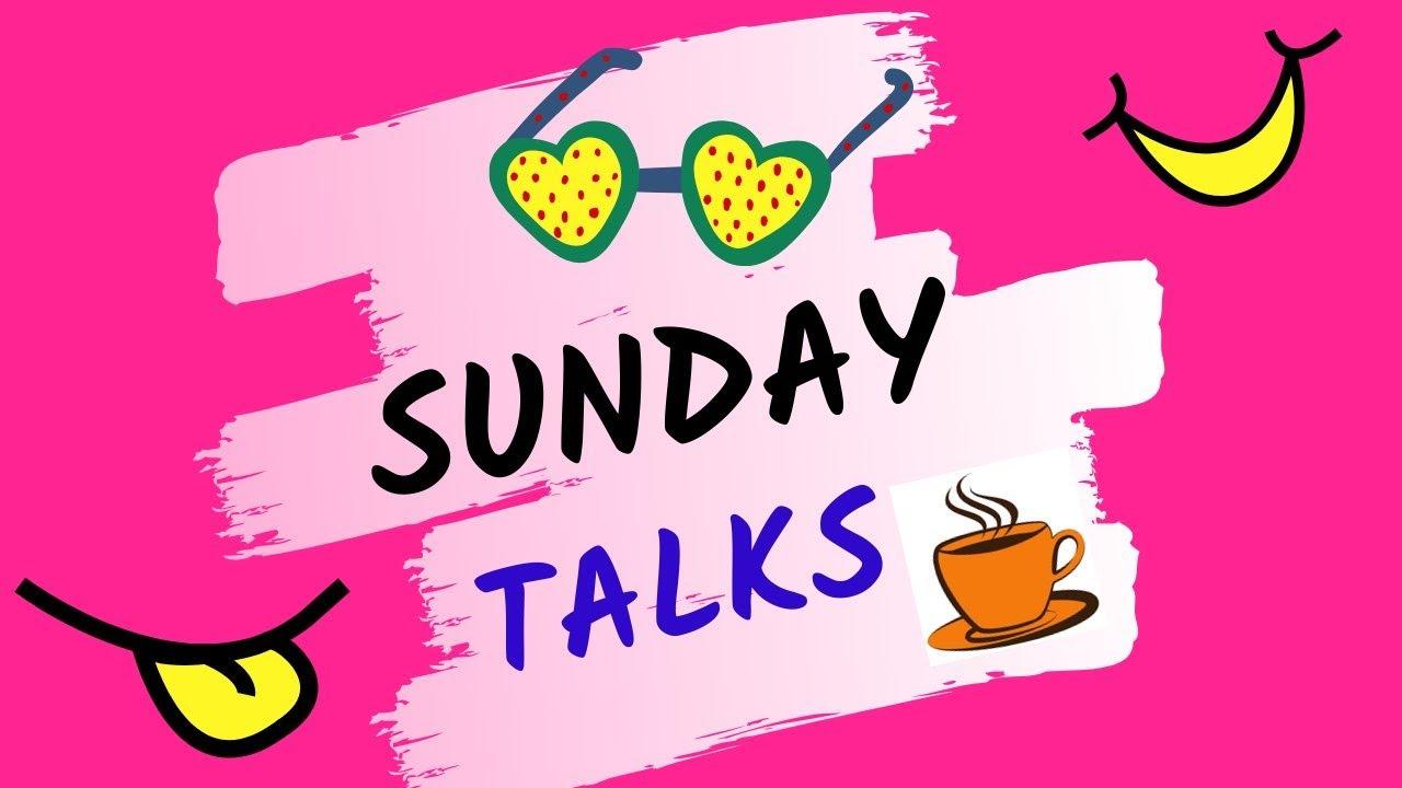 Sunday Talks #65