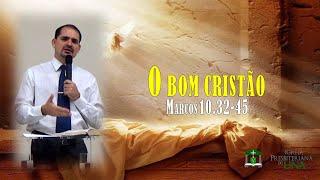 O bom cristão - Pr. Ciro de Menezes