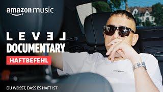Du weißt, dass es Haft ist | LEVEL Documentary | Amazon Music