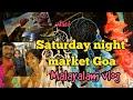 ഗോവ vlog Saturday night market mama's corner Arpora malayalm vlog Asvivlogs