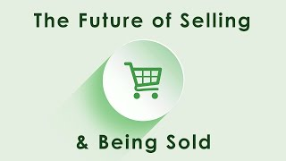 The Future of Selling & Being Sold - Consumerism & The Internet thumbnail