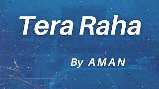 AMAN - Tera Raha (Official Lyric Video)