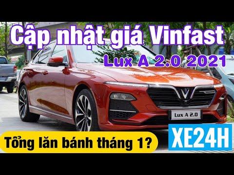 Cập nhật giá xe Vinfast Lux A 2.0 2021, tổng phí lăn bánh T1