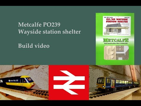 Metcalfe PO239 Wayside station shelter build