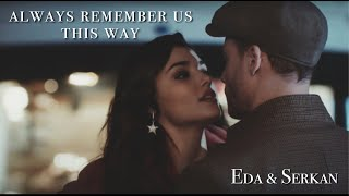eda \u0026 serkan | always remember us this way