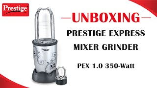 Review and Unboxing Prestige Express Mixer Grinder PEX 1 0 350 Watt | Prestige bullet blender