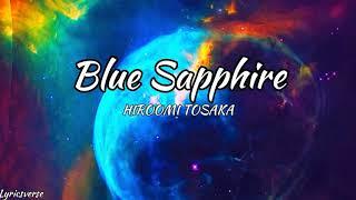 Blue Sapphire - Hiroomi Tosaka (Lyrics)