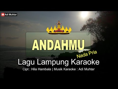 Andahmu - Lagu Remix Lampung Karaoke + Lirik [HD][HQ] - Nada Pria