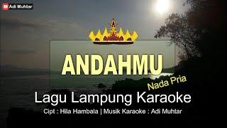 Download lagu Andahmu - Lagu Remix Lampung Karaoke + Lirik - Nada Pria