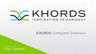 Loopmasters KHORDS | Review of Key Features Tutorial