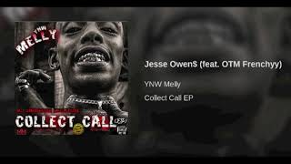 Ynw Melly Ft Otm Frenchy - Jesse Owen$ (Audio) #CollectCallEp