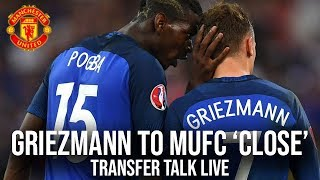 Griezmann To Manchester United Is 'Close' - Reports   Transfer Talk LIVE