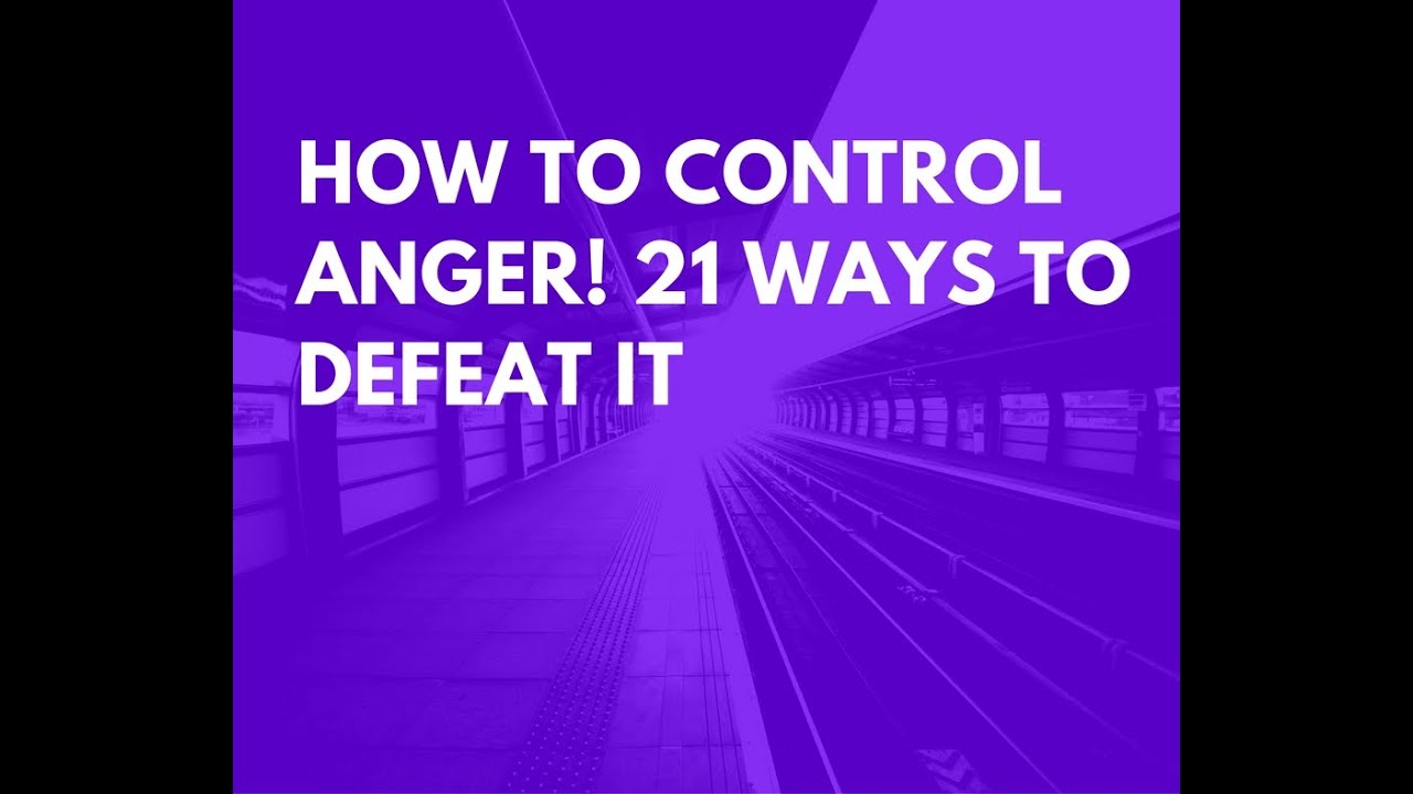 Quotes About Anger And Rage: How To Control Anger Your Worst Enemy 21 Ways To Defeat It