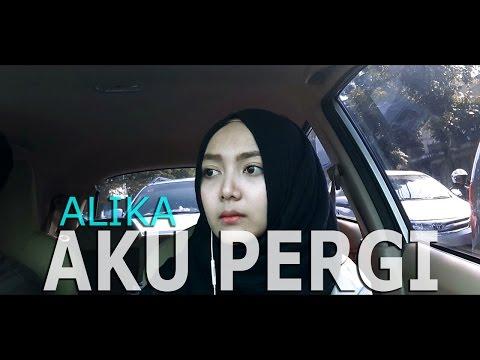 Alika - Aku Pergi (Abilhaq Cover)
