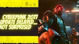 Cyberpunk 2077 Update Delayed!!!