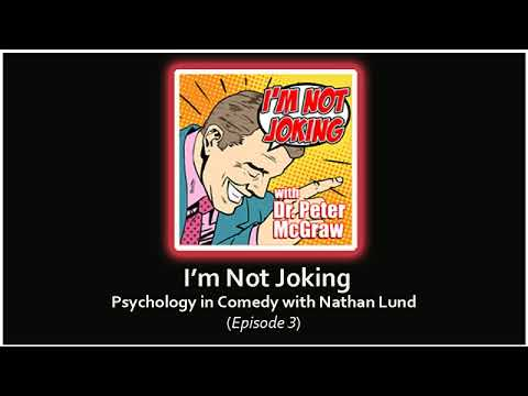 I'M NOT JOKING: Episode 3 - Psychology And Comedy With Nathan Lund