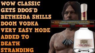 Death Stranding VERY EASY Mode, DOOM Vodka & WOW Classic DDOS