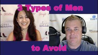 3 Types of Men to Avoid - Dating Advice for Women