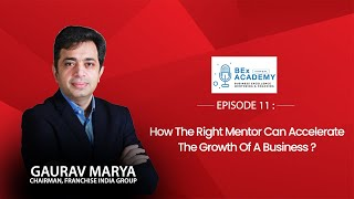 Ep.11: How The Right Mentor Can Accelerate The Growth Of A Business