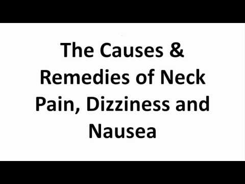 The Causes And Reme Of Neck Pain Dizziness And Nausea