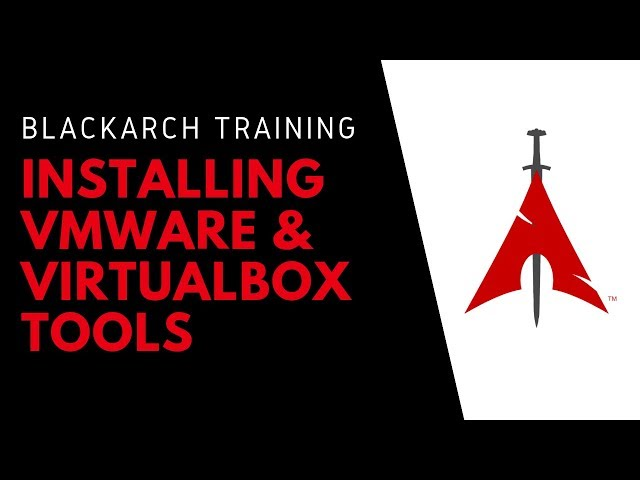 How To Install VMware Tools On BlackArch Linux