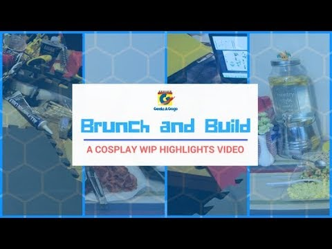 Brunch and Build Highlights - A Cosplay WIP Video