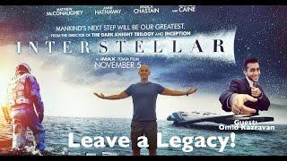 Interstellar Leave a Legacy with Omid Kazravan