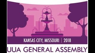 Event #402: Saturday Morning Worship at UUA General Assembly 2018