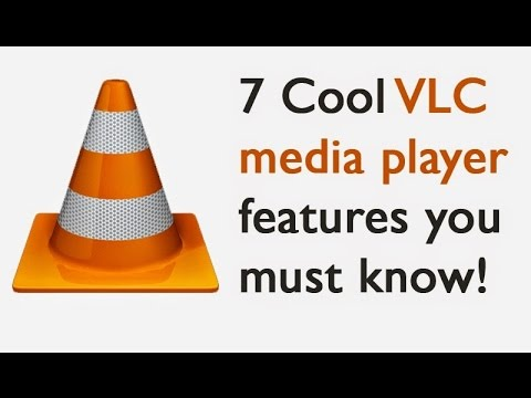 TOP 7 COOL VLC MEDIA PLAYER FEATURES YOU MUST KNOW! 2017