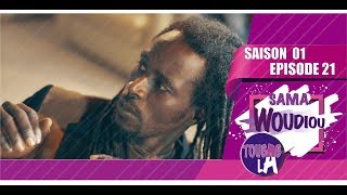 Sama Woudiou Toubab La - Episode 21 [Saison 01]
