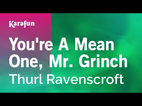 Karaoke You're A Mean One, Mr. Grinch - Thurl Ravenscroft *
