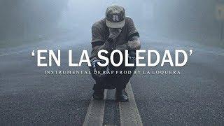 EN LA SOLEDAD - BASE DE RAP / HIP HOP INSTRUMENTAL USO LIBRE (PROD BY LA LOQUERA 2019)