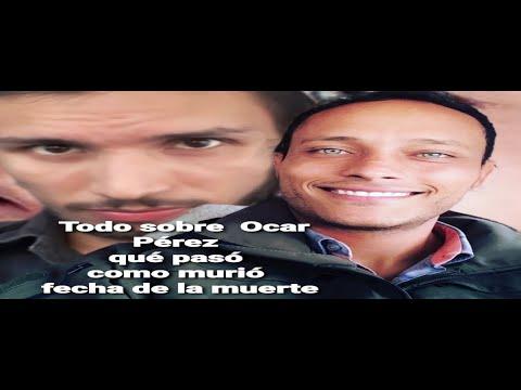 Fecha de la muerte, Oscar Perez: Muerto15 de Enero 2018