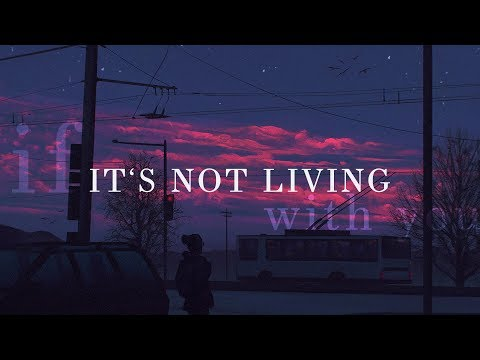 download The 1975 ~ It's Not Living (If It's Not With You) Lyrics