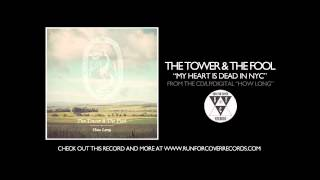 The Tower & The Fool - My Heart is Dead in NYC