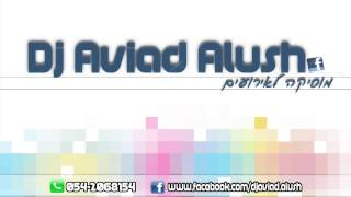 Dj Aviad Alush - Live Set Hits Music MTV 2012-2013