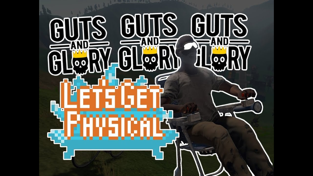 ☺Let's Get Physical: Guts and Glory☻