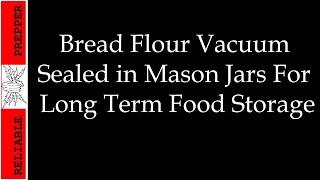 Food Storage: Bread Flour in Mason Jars