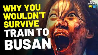 "Why You Wouldn't Survive ""TRAIN TO BUSAN"" (50+ Reasons)"