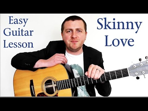 Skinny Love - Easy Beginner Guitar Tutorial - Bon Iver - How To Play