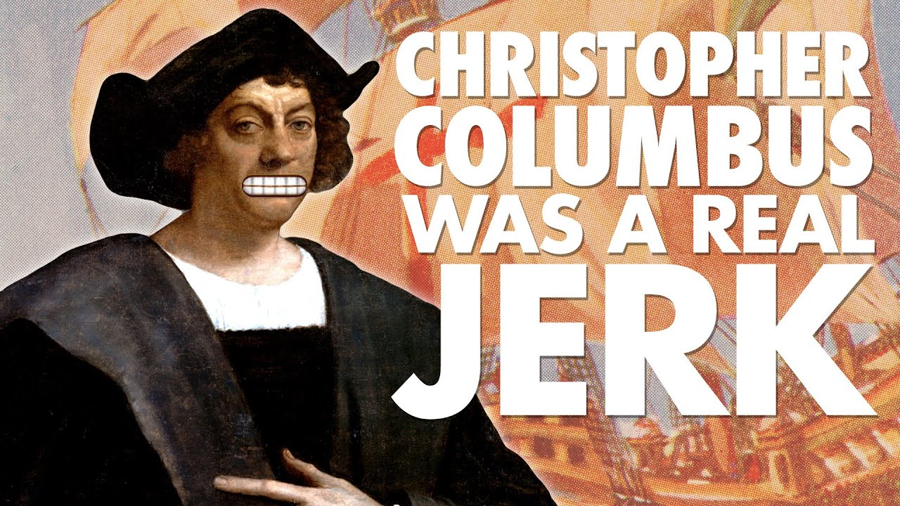 christopher columbus was a real jerk the th voyage laughing christopher columbus was a real jerk the 4th voyage laughing historically