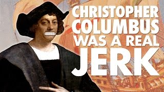 Christopher Columbus was a Real Jerk! | The 4th Voyage | Laughing Historically