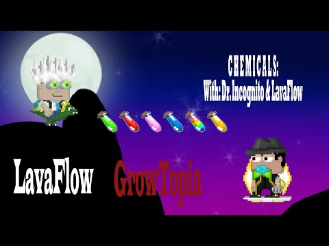 Growtopia - Dr. Incognito & LavaFlow's guide to CHEMICALS